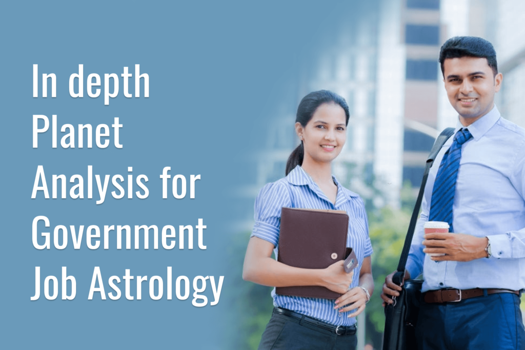 In-depth Planet Analysis for Government Job Astrology